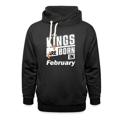 KINGS ARE BORN IN FEBRUARY - Schalkragen Hoodie