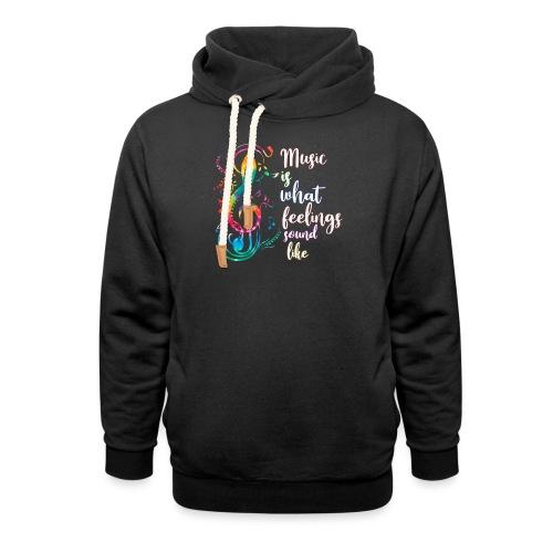 Music Is What Feelings Sound Like - Shawl Collar Hoodie