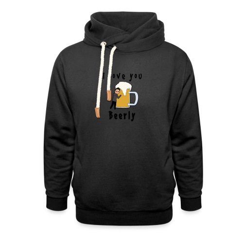 I-love-you-beerly - Shawl Collar Hoodie