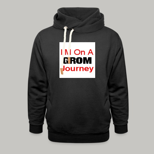 i am on a grom journey - Shawl Collar Hoodie