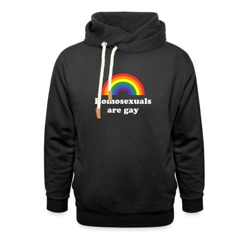 Homosexuals are gay - Schalkragen Hoodie