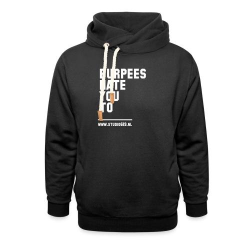 BURPEES HATE YOU TO - Sjaalkraag hoodie