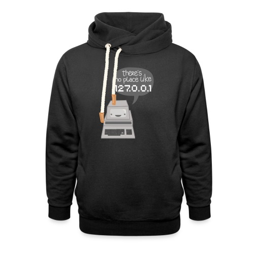 There's no Place like 127.0.0.1 - Schalkragen Hoodie