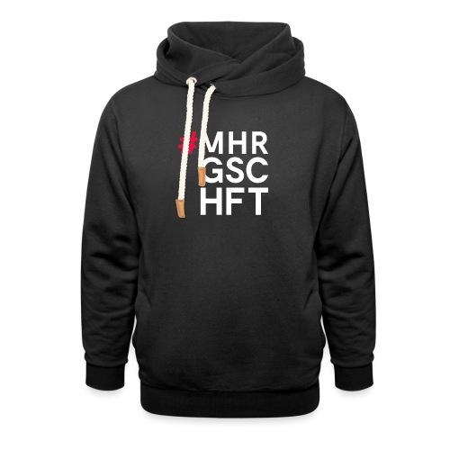 #MHR GSCHFT - Unisex Schalkragen Hoodie