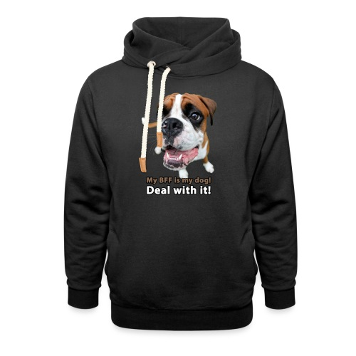 MY Best Friend Forever is my dog! - Shawl Collar Hoodie