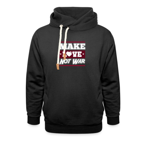 Make_love_not_war by Lattapon - Hoodie med sjalskrave