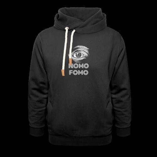 NOMO FOMO - Shawl Collar Hoodie
