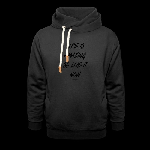 Life is amazing Samsung Case - Shawl Collar Hoodie