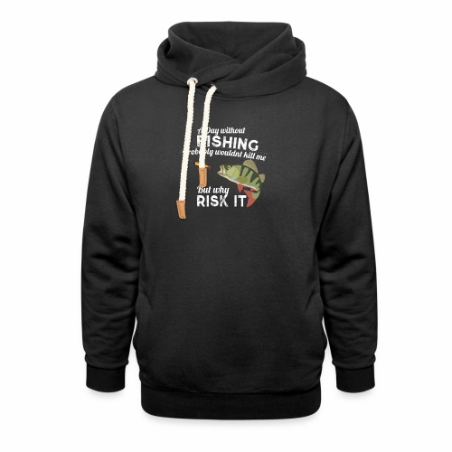Day without Fishing Angeln Fishyworm Barsch Perch - Unisex Schalkragen Hoodie