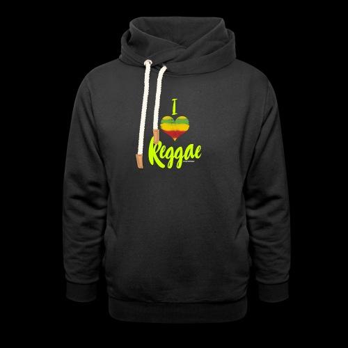 I LOVE REGGAE - Schalkragen Hoodie