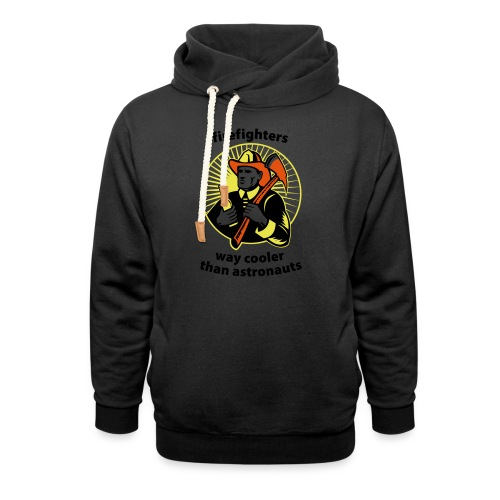 Firefighters - way cooler than astronauts - Schalkragen Hoodie
