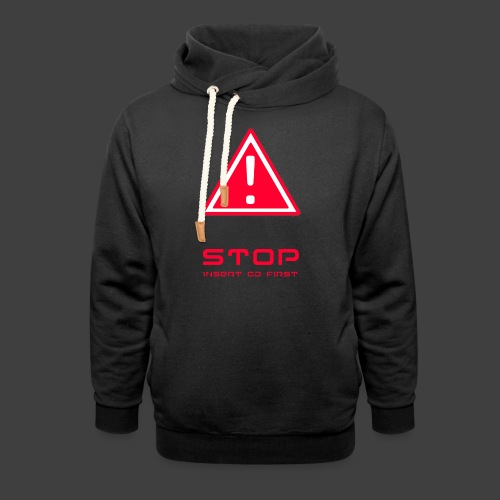 Stop insert cd first - Shawl Collar Hoodie