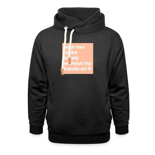 your ass - Sjaalkraag hoodie