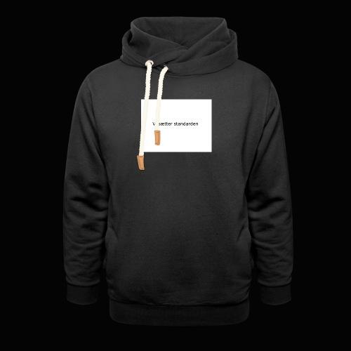 Vi Sætter Standarden - Unisex hoodie med sjalskrave
