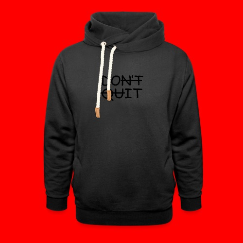 Don't Quit, Do It - Unisex hoodie med sjalskrave