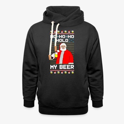 Holdy My Beer Santa Ugly Christmas - Schalkragen Hoodie