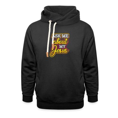 Frag mich zu Jesus Religion und Glauben - Unisex Schalkragen Hoodie