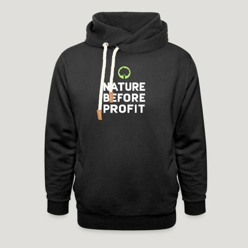 Nature Before Profit - Natur vor Profit! - Schalkragen Hoodie