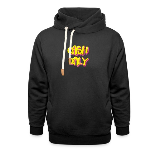 Cash only - Unisex sjaalkraag hoodie