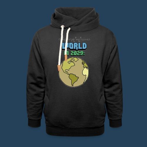 World in 2029 #fridaysforfuture #timetravelcontest - Schalkragen Hoodie