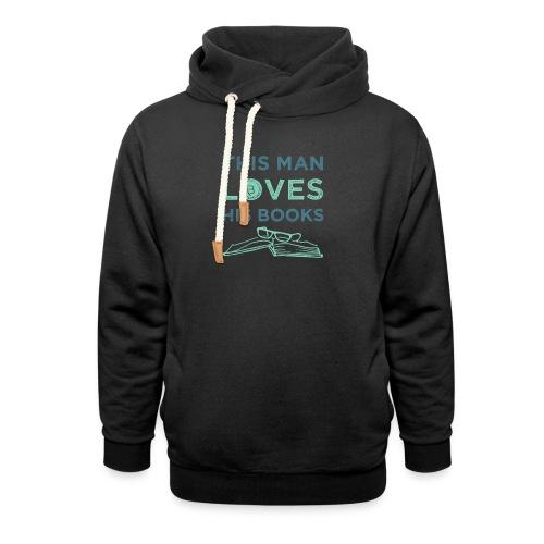 0215 Dieser Mann liebt seine Bücher | Buchnerd - Shawl Collar Hoodie