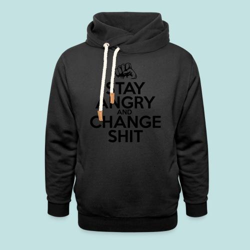 Stay Angry - Shawl Collar Hoodie