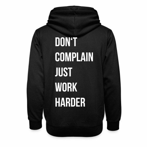 don't complain just work harder - Unisex sjaalkraag hoodie
