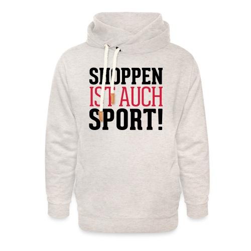Shoppen ist auch Sport! - Unisex Schalkragen Hoodie