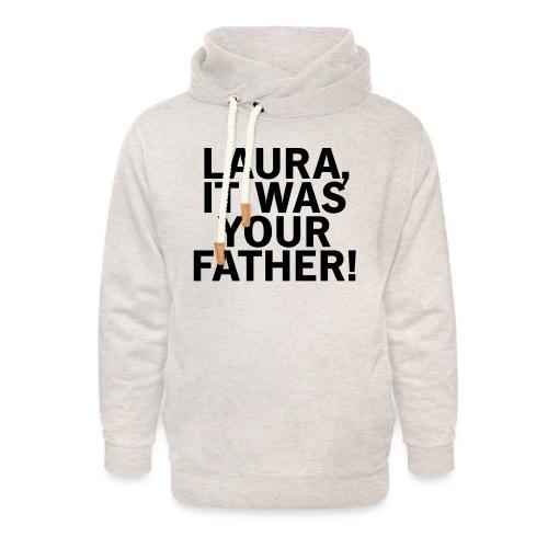 Laura it was your father - Unisex Schalkragen Hoodie
