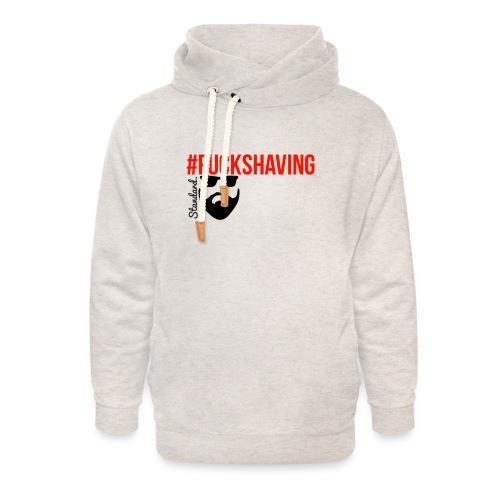 Fuckshaving - Unisex sjaalkraag hoodie