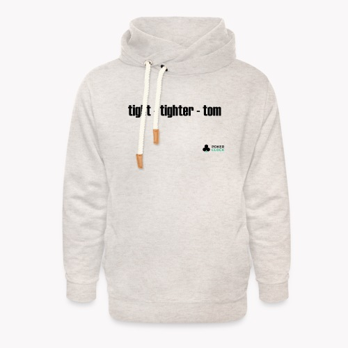 tight - tighter - tom - Unisex Schalkragen Hoodie