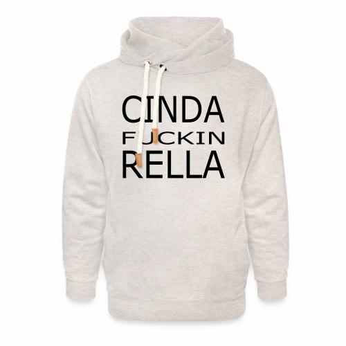 Cinda fuckin Rella - Unisex Schalkragen Hoodie
