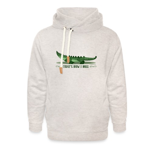 That s How I Roll - Unisex Shawl Collar Hoodie