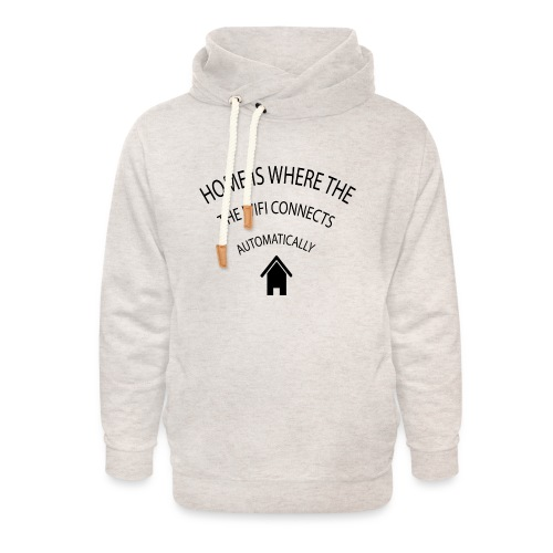 Home is where the Wifi connects automatically - Unisex Shawl Collar Hoodie