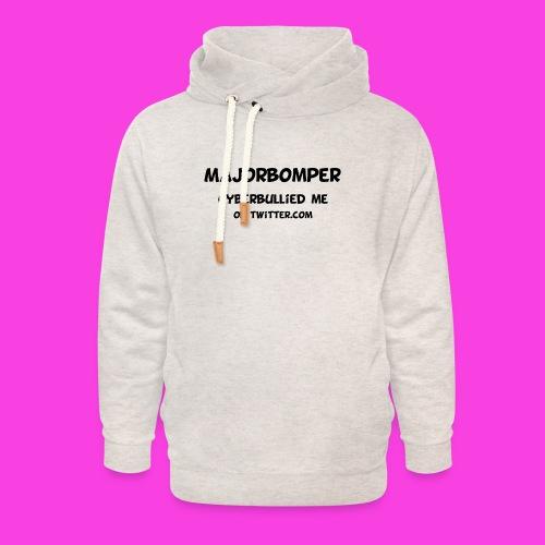 Majorbomper Cyberbullied Me On Twitter.com - Unisex Shawl Collar Hoodie