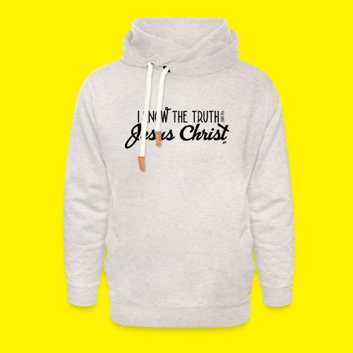 I know the truth - Jesus Christ // John 14: 6 - Unisex Shawl Collar Hoodie