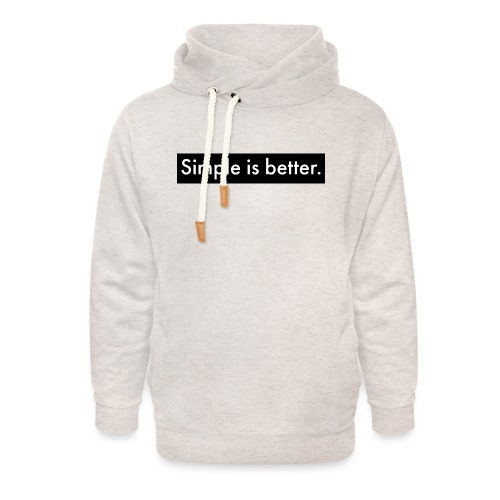 Simple Is Better - Unisex Shawl Collar Hoodie