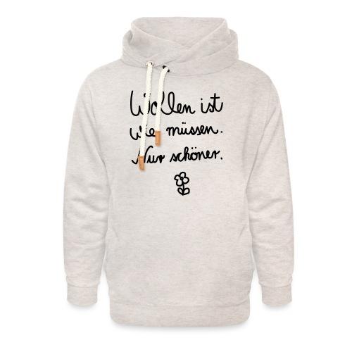 Wollen_ist_wie_muessen - Unisex Schalkragen Hoodie