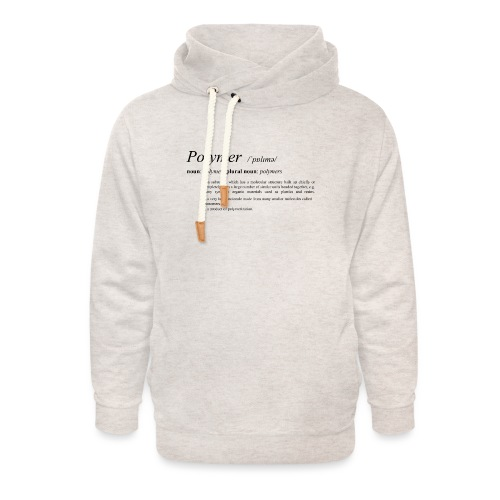 Polymer definition. - Unisex Shawl Collar Hoodie