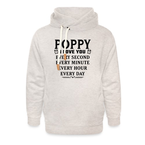 I Love You Poppy - Unisex Shawl Collar Hoodie