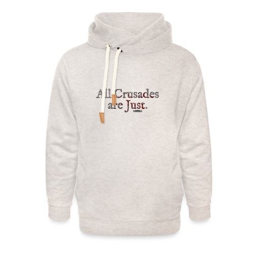 All Crusades Are Just. - Unisex Shawl Collar Hoodie