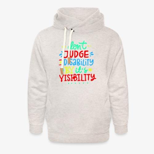 >Oordeel niet over mijn handicap, rolstoel, roller - Unisex sjaalkraag hoodie