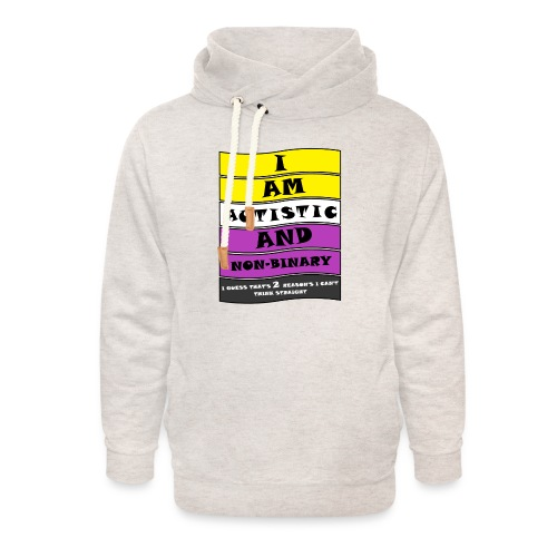 Autistic and Non-binary | Funny Quote - Unisex Shawl Collar Hoodie
