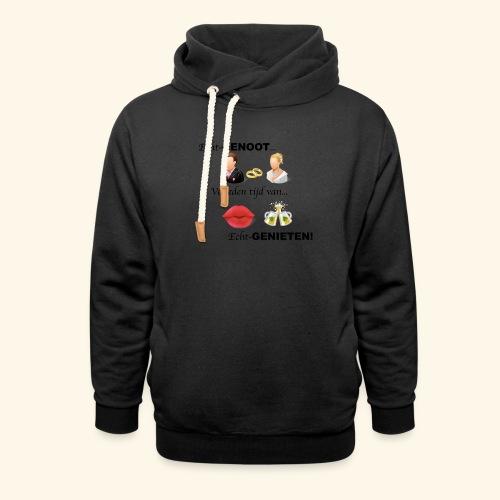 Echt-genoot, verleden tijd van ECHT-GENIETEN - Unisex sjaalkraag hoodie