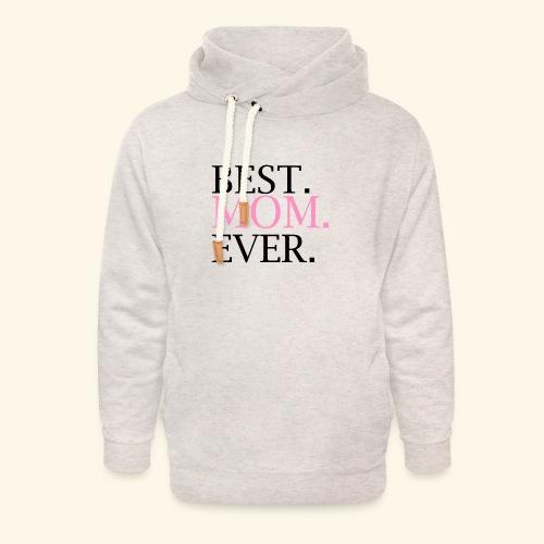 Best Mom Ever nbg 2000x2000 - Unisex hoodie med sjalskrave