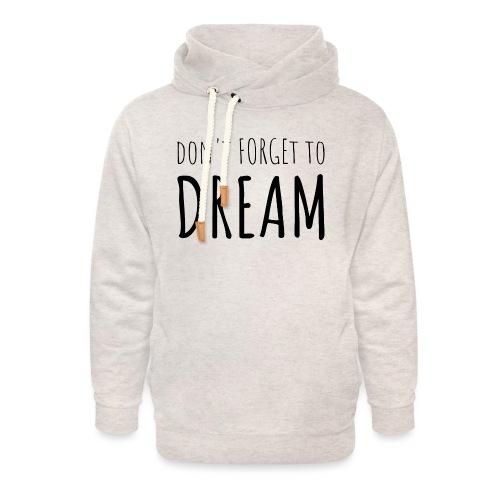 N'oubliez pas de rêver - Sweat à capuche cache-cou unisexe