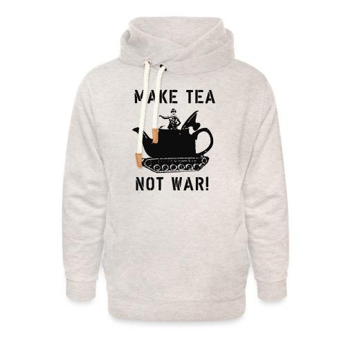 Make Tea not War! - Unisex Shawl Collar Hoodie