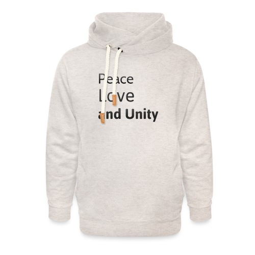 Peace love and unity - Unisex Shawl Collar Hoodie