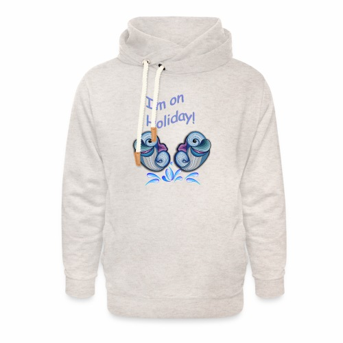 I'm on holliday - Unisex Shawl Collar Hoodie