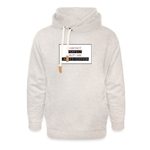 I am not perfect - but i am limited edition - Unisex sjaalkraag hoodie